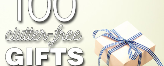 Organizing Tip of the Day: 100 Clutter Free Gift Ideas