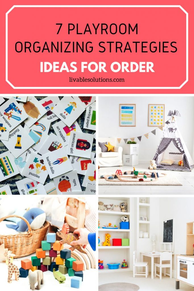 Livable Solutions Professional Organizing - Blog - 7 Playroom Organizing Strategies for Quick Order
